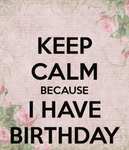 keep-calm-because-i-have-birthday-1